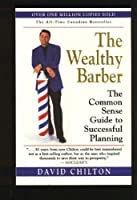 The Wealthy Barber: The Common Sense Guide to Successful Planning (Special Golden Edition)