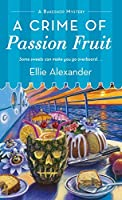 A Crime of Passion Fruit (Bakeshop Mystery, #6)