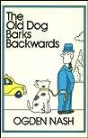 The Old Dog Barks Backwards.