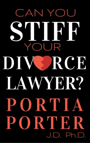 Can You Stiff Your Divorce Lawyer? Tales of How Cunning Clients Can Get Free Legal Work, as Told by an Experienced Divorce Attorney