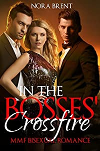 In the Bosses' Crossfire: MMF Bisexual Romance