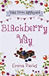 Blackberry Way (Tales From Appleyard, #4)