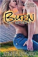 Burn So Bright (Jupiter Point, # 2)