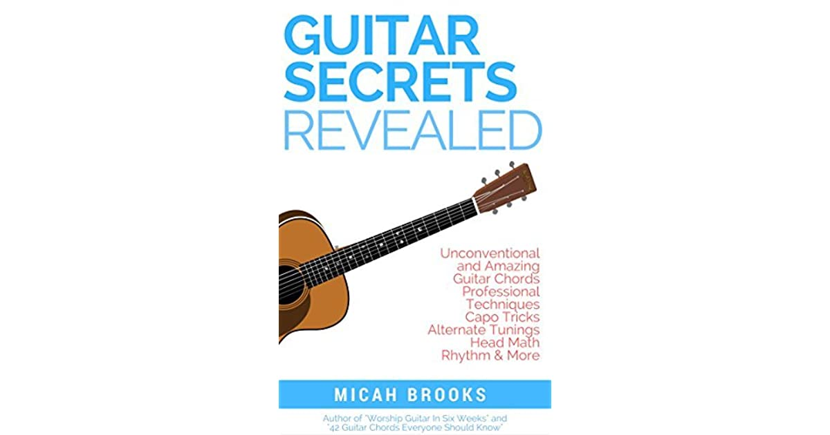 Guitar Secrets Revealed Unconventional And Amazing Guitar Chords