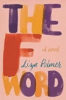 The F Word: A Novel