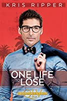 One Life to Lose  (Queers of La Vista, #4)