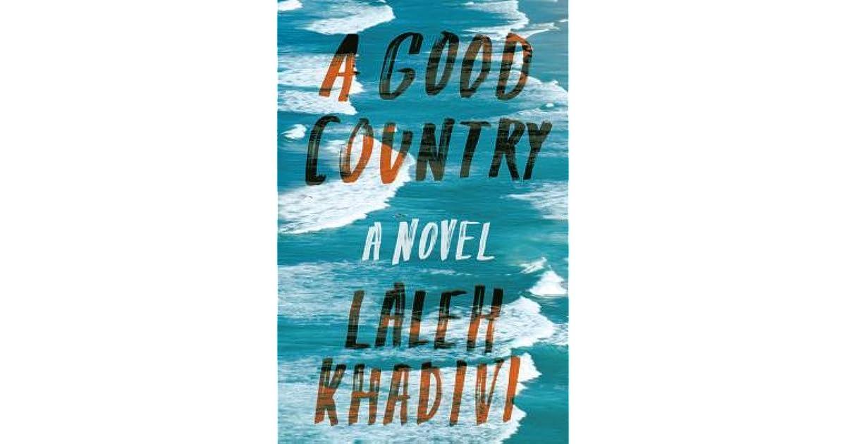 ced02e0b3e490 A Good Country by Laleh Khadivi