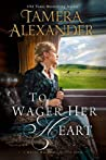 To Wager Her Heart by Tamera Alexander