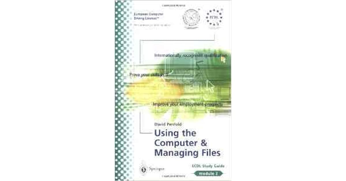 ECDL Module 2: Using the Computer and Managing Files: ECDL—the European PC standard
