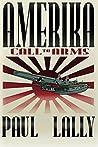 Amerika: Call to Arms (Amerika #2)