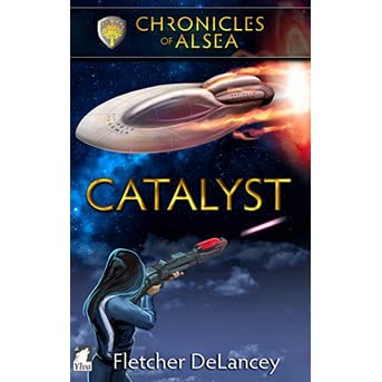 Read Catalyst Chronicles Of Alsea 4 By Fletcher Delancey