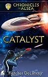 Catalyst (Chronicles of Alsea, #4)