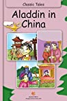 Aladdin in China - Classic Tales by Maple Press