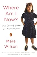 Where Am I Now? True Stories of Girlhood and Accidental Fame