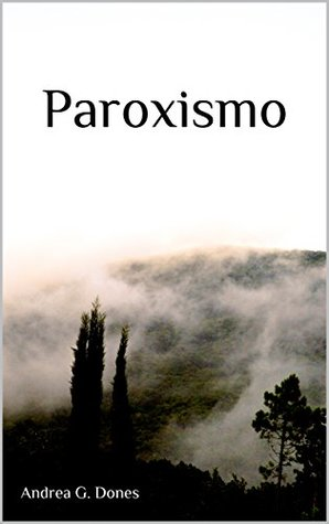 Paroxismo by Andrea G. Dones