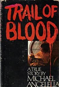 Trail Of Blood: A True Story