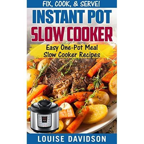 Instant Pot Slow Cooker Cookbook: Easy One-Pot Meal Slow