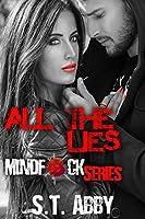 All the Lies (Mindf*ck, #4)