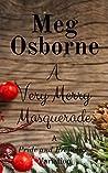 A Very Merry Masquerade by Meg Osborne