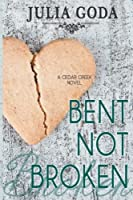 Bent Not Broken (Cedar Creek Novel #1)