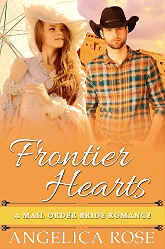 Frontier Hearts  by  Angelica Rose
