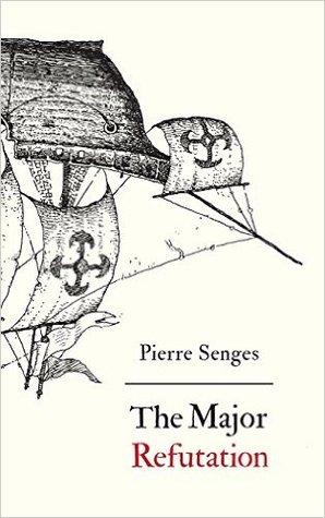 The Major Refutation by Pierre Senges
