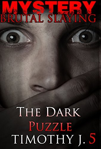 The Dark Puzzle (Brutal Slaying #5)  by  Timothy J.