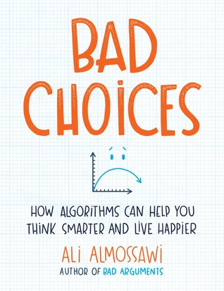 Bad Choices by Ali Almossawi