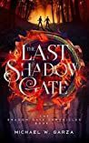 The Last Shadow Gate (The Shadow Gate Chronicles #1)