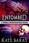 Entombed (Spirelli Paranormal Investigations #7)