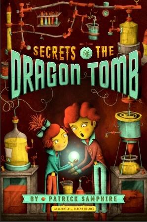 Secrets of the Dragon Tomb (Secrets of the Dragon Tomb, #1)