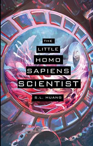The Little Homo Sapiens Scientist by S.L. Huang