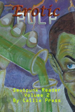 Erotic Pulp Volume 2: Smutpunk Reader
