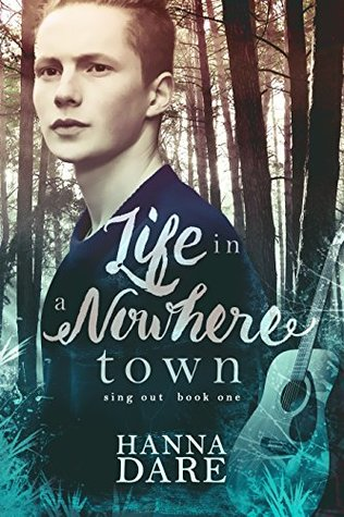 Life in a Nowhere Town (Sing Out, #1)