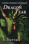 Dragon Tear (Chroma Crossing Chronicles)