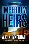 Imperium Heirs (The Conspirator's Odyssey series, #1)
