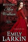 Ruining Miss Wrotham (Baleful Godmother, #4)