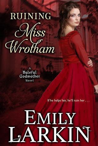Ruining Miss Wrotham by Emily Larkin