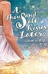 A Thousand Salt Kisses Later (Salt Kisses, #2)