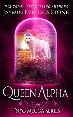 Queen Alpha (NYC Mecca, #2)