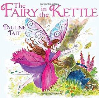 The Fairy in the Kettle (The Fairy in the Kettle #1)