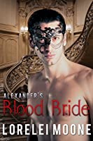 Alexander's Blood Bride (Vampires of London, #1)