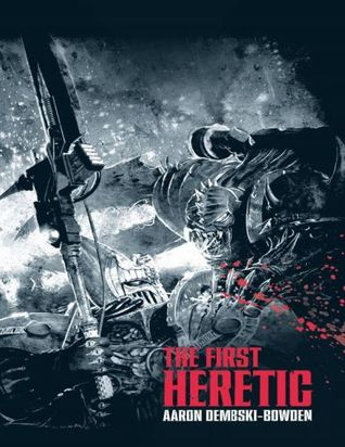 The First Heretic: The Horus Heresy Graphic Novel