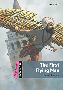 The First Flying Man (Oxford Dominoes Quick Starter)