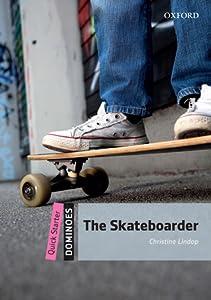 The Skateboarder (Oxford Dominoes Quick Starter)