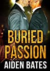 Buried Passion (Never Too Late, #1)