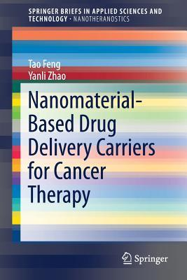 Nanomaterial-Based Drug Delivery Carriers for Cancer Therapy Tao Feng
