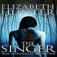 The Singer (Irin Chronicles, #2)