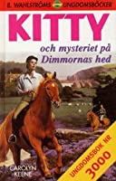 Kitty och mysteriet på Dimmornas hed (Nancy Drew Mystery Stories, #150)