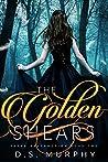 The Golden Shears (Fated Destruction, #2)